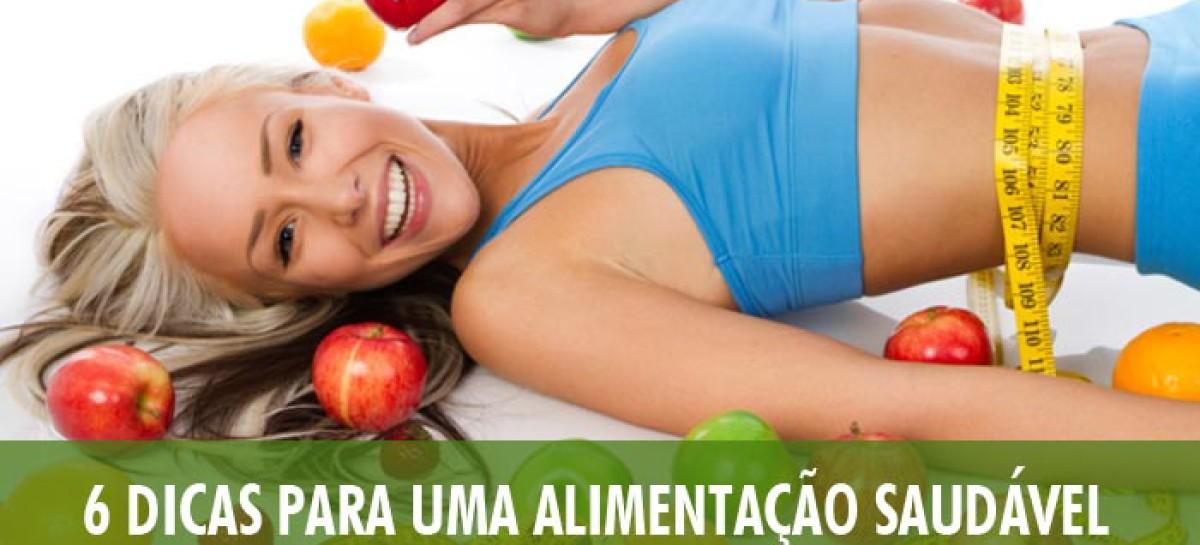 6 Dicas para uma Alimentação Saudável