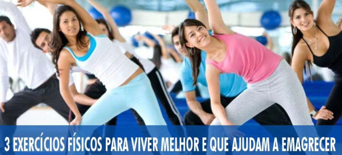3 Exercícios Físicos para Viver Melhor e que Ajudam a Emagrecer