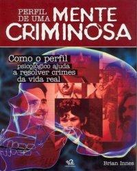 Personalidade criminosa: compreendendo a mente de um criminoso